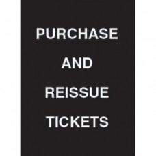 """7 x 11"""" Purchase and Reissue Tickets Acrylic Sign"""