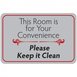 This Room is for Your Convenience (Please Keep it Clean) Facility Sign