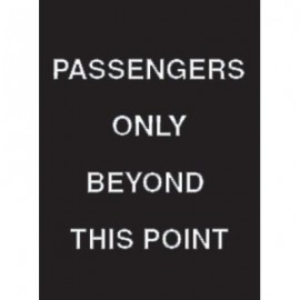 "7 x 11"" Passengers Only Beyond This Point Acrylic Sign"