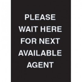 "7 x 11"" Please Wait Here For Next Avaliable Agent Acrylic Sign"