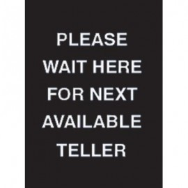"7 x 11"" Please Wait Here For Next Avaliable Teller Acrylic Sign"