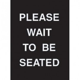 "9 x 12"" Please Wait to Be Seated Acrylic Sign"